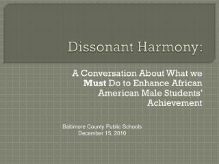 Dissonant Harmony: