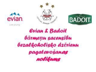 Evian & Badoit b ā rme ņ u sacens ī bu bezalkoholisko dz ē rienu pagatavošan as nolikums