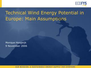 Technical Wind Energy Potential in Europe: Main Assumptions