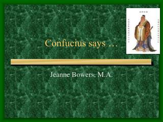 Confucius says …
