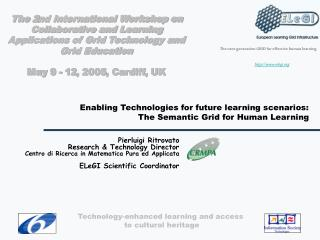 Enabling Technologies for future learning scenarios: The Semantic Grid for Human Learning