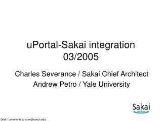 uPortal-Sakai integration 03/2005
