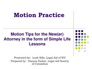 Motion Tips for the New(er) Attorney in the form of Simple Life Lessons