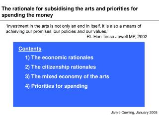 The rationale for subsidising the arts and priorities for spending the money