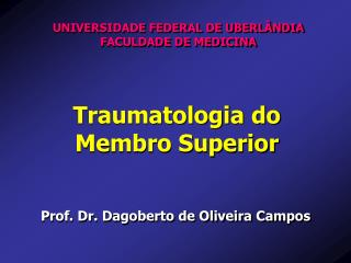 Traumatologia do Membro Superior
