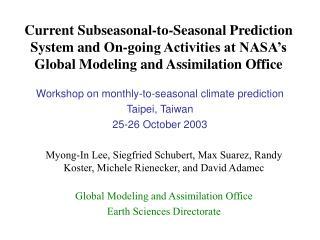 Myong-In Lee, Siegfried Schubert, Max Suarez, Randy Koster, Michele Rienecker, and David Adamec