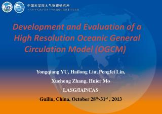 Development and Evaluation of a High Resolution Oceanic General Circulation Model (OGCM)