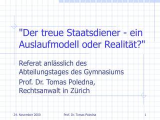 """""""Der treue Staatsdiener - ein Auslaufmodell oder Realität?"""""""