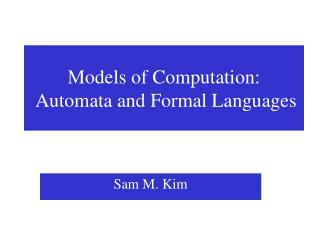 Models of Computation:  Automata and Formal Languages