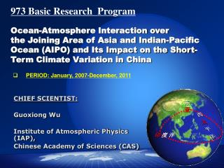 CHIEF SCIENTIST: Guoxiong Wu Institute of Atmospheric Physics (IAP),