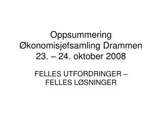 Oppsummering Økonomisjefsamling Drammen 23. – 24. oktober 2008