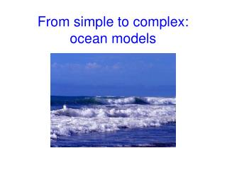 From simple to complex: ocean models