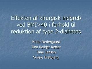 Effekten af kirurgisk indgreb  ved BMI>40 i forhold til  reduktion af type 2-diabetes
