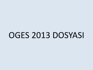 OGES 2013 DOSYASI