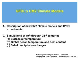 GFDL's CM2 Climate Models