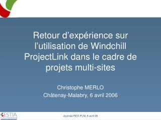 Retour d exp rience sur l utilisation de Windchill ProjectLink dans le cadre de projets multi-sites
