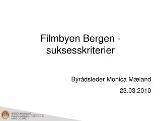 Filmbyen Bergen - suksesskriterier
