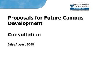 Proposals for Future Campus Development Consultation July/August 2008