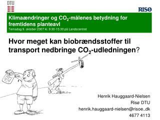 Hvor meget kan biobrændsstoffer til transport nedbringe CO 2 -udledningen ?
