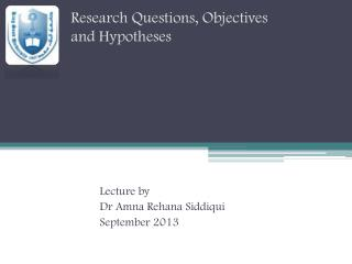 Research Questions, Objectives and Hypotheses