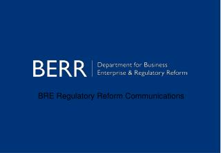 BRE Regulatory Reform Communications