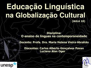 Educação Linguística  na Globalização Cultural
