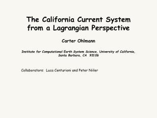 The California Current System  from a Lagrangian Perspective Carter Ohlmann