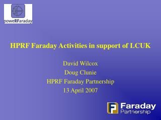 HPRF Faraday Activities in support of LCUK