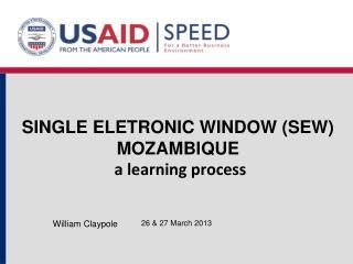 SINGLE ELETRONIC WINDOW (SEW) MOZAMBIQUE a learning process