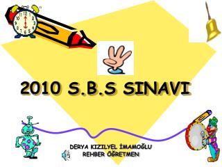 2010 S.B.S SINAVI