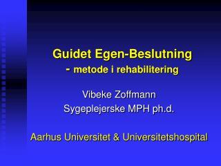 Guidet Egen-Beslutning -  metode i rehabilitering
