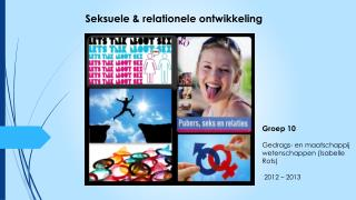 Groep 10 Gedrags- en maatschappij  wetenschappen (Isabelle Rots)  2012 – 2013