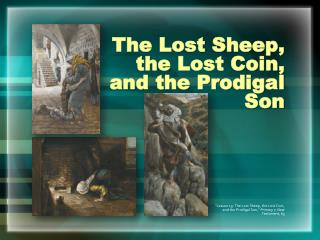 The Lost Sheep, the Lost Coin, and the Prodigal Son