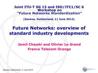Future Networks: overview of standard industry developments