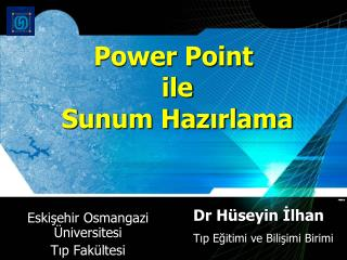 Power Point  ile  Sunum Haz?rlama