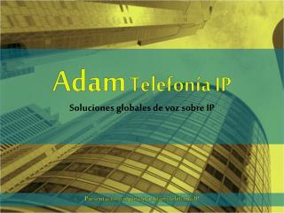 Adam Telefonía IP