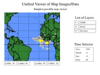 Unified Viewer of Map Images/Data  Simplest possible map viewer