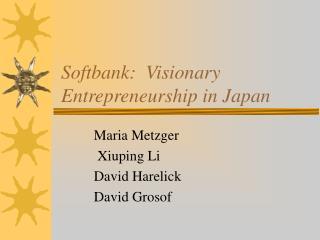 Softbank:  Visionary Entrepreneurship in Japan