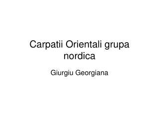 Carpatii Orientali grupa nordica