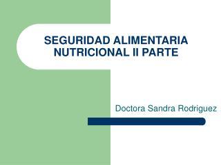 SEGURIDAD ALIMENTARIA NUTRICIONAL II PARTE