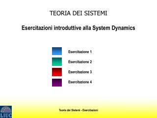 TEORIA DEI SISTEMI Esercitazioni introduttive alla System Dynamics