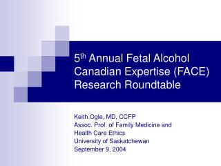 5 th  Annual Fetal Alcohol Canadian Expertise (FACE) Research Roundtable
