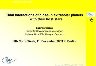 Tidal interactions of close-in extrasolar planets with their host stars Ludmila Carone