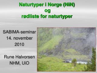 Naturtyper i Norge (NiN)  og r�dliste  for naturtyper