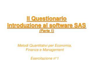ll Questionario  Introduzione al software  SAS (Parte 1)