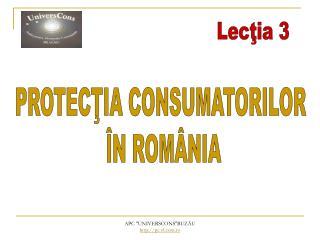 PROTECŢIA CONSUMATORILOR  ÎN ROMÂNIA