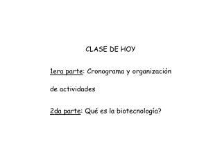 CLASE DE HOY 1era parte : Cronograma y organización de actividades
