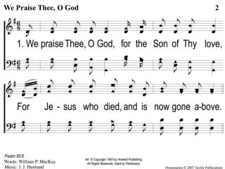1 We Praise Thee O God