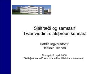 Sjálfræði og samstarf  Tvær víddir í stafsþróun kennara