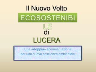 Una  «doppia»  sperimentazione per una nuova coscienza ambientale